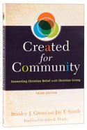 Created For Community : Connecting Christian Belief With Christian Living (3rd Ed)