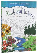 Beside Still Waters (Majestic Expressions) (Adult Coloring Books Series)
