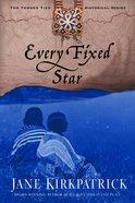 Every Fixed Star (#02 in Tender Ties Series)