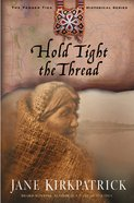 Hold Tight the Thread (#03 in Tender Ties Series)
