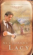 The Heart Remembers (#03 in Frontier Doctor Trilogy Series)