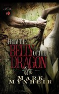 From the Belly of the Dragon (#02 in Truth Chasers Series)