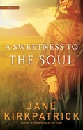 A Sweetness to the Soul (#01 in Dreamcatcher Series)