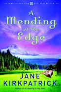 A Mending At the Edge (#03 in Change And Cherish Historical Series)