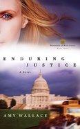 Enduring Justice (#03 in Defenders Of Hope Series)