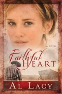 A Faithful Heart (#02 in Angel Of Mercy Series)
