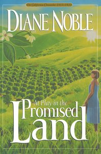 At Play in the Promised Land (#03 in California Chronicles Series)