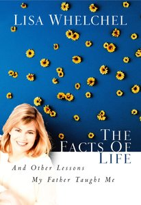 The Facts of Life and Other Lessons My Father Taught Me
