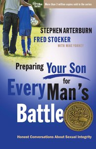 Preparing Your Son For Every Mans Battle (Every Man Series)