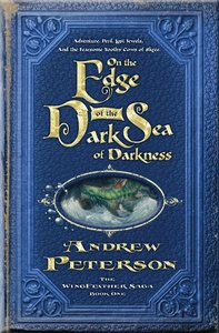 On the Edge of the Dark Sea of Darkness (Unabridged, 7 CDS) (#01 in The Wingfeather Saga Audio Series)
