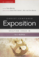 Exalting Jesus in 1 & 2 Kings (Christ Centered Exposition Commentary Series)