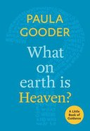 Where on Earth is Heaven? (Little Book Of Guidance Series)