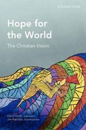 Hope For the World: A Christian Vision (Global Christian Library Series)