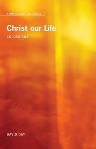 Christ Our Life (Emmaus Bible Resources Series)