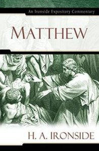 Matthew (Ironside Expository Commentary Series)