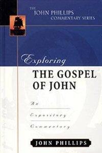 Exploring the Gospel of John (John Phillips Commentary Series)