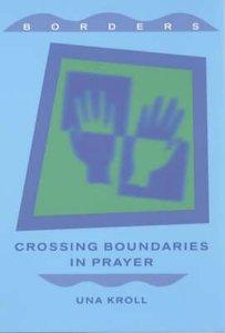 Crossing Boundaries in Prayer