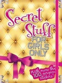 Secret Stuff For Girls