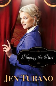 Playing the Part (#03 in A Class Of Their Own Series)