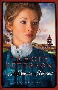 A Beauty Refined (#02 in Sapphire Brides Series)