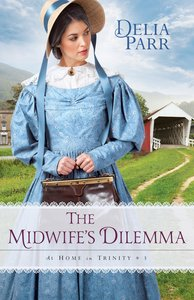 The Midwifes Dilemma (#03 in At Home In Trinity Series)
