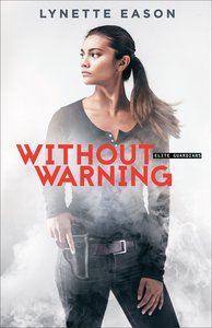 Without Warning (#02 in Elite Guardians Series)