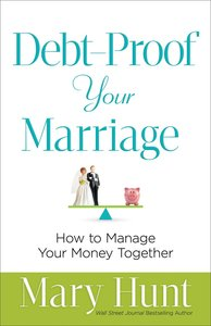Debt-Proof Your Marriage: How to Manage Your Money Together