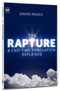 The Rapture & End-Time Tribulation Explained