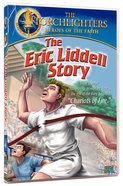 The Eric Liddell Story (Torchlighters Heroes Of The Faith Series)