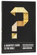 Doubters Guide to the Bible, A: Inside Historys Bestseller For Believers and Sceptics