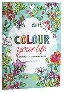 Colour Your Life (Adult Coloring Books Series)