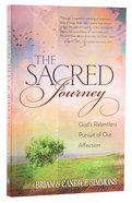 Sacred Journey - Gods Relentless Pursuit of Our Affection (The Passion Translation Series)