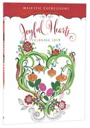Joyful Hearts (Majestic Expressions) (Adult Coloring Books Series)