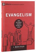 Evangelism - How The Whole Church Speaks of Jesus (9marks Building Healthy Churches Series)