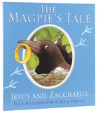 Magpies Tale, the - Jesus and Zacchaeus (Animal Tales Series)