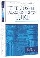 Gospel According to Luke (Pillar New Testament Commentary Series)