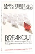 Breakout: One Churchs Amazing Story of Growth Through Mission-Shaped Communities