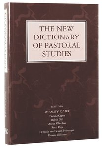 The New Dictionary of Pastoral Studies