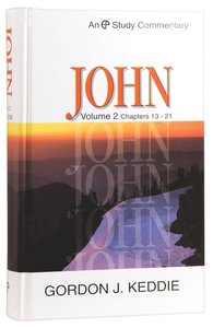 John Volume 2 (Evangelical Press Study Commentary Series)