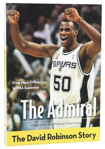 The Admiral - David Robinson Story (Zonderkidz Biography Series (Zondervan))