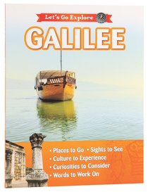 Galilee (Lets Go Explore Series)