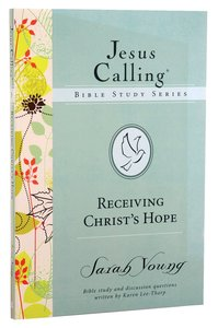 Receiving Christs Hope (#03 in Jesus Calling Bible Study Series)