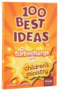 100 Best Ideas to Turbo Charge Your Childrens Ministry