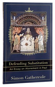 Defending Substitution (Acacia Studies In Bible And Theology Series)
