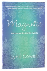 Magnetic; Becoming the Girl He Wants