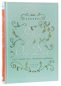 Signature Journal: Better is One Day (Psalm 84:10)