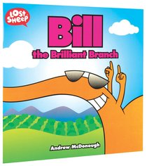 Bill the Brilliant Branch (Lost Sheep Series)