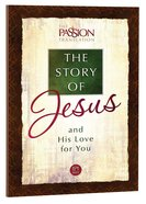 Tpt the Story of Jesus and His Love For You (The Passion Translation Series)