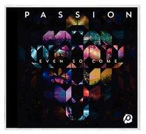 2015 Passion: Even So Come