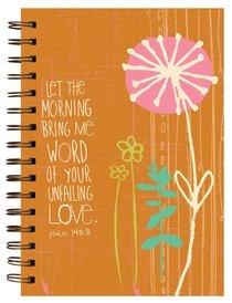 Garden Blessings Spiral Journal: Flower, Psalm 143:8 Let the Morning